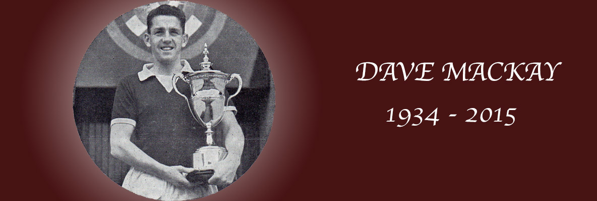 Dave Mackay: 1934 - 2015